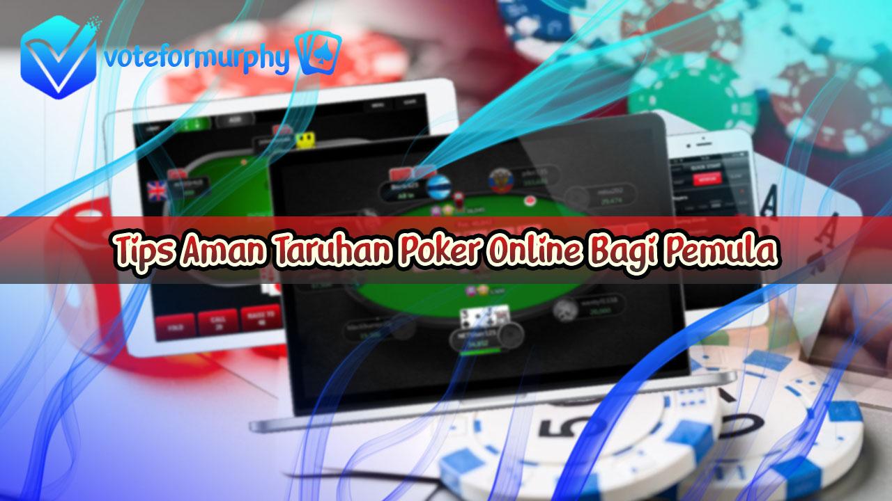 Tips Aman Taruhan Poker Online Bagi Pemula